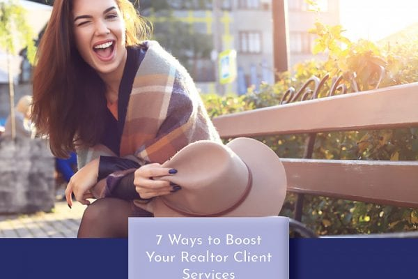 7 Ways to Boost Your Realtor Client Services